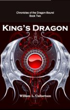 King's Dragon: Book 2 by WilliamCulbertson