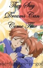 They Say Dreams Can Come True (Hikaru x Kaoru Twincest Fanfic) by vic-fuentes-is-god