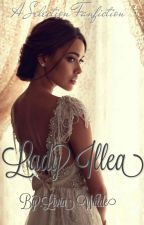 Lady Illea (Illean Fanfics #1) by LillyBabyBooBoo