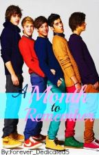 A Month to Remember(1D Fanfic) by Forever_Dedicated5