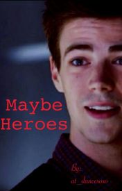 Maybe Heros by at_dancexoxo