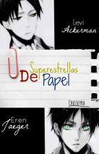 Superestrellas de papel by Crosseyra
