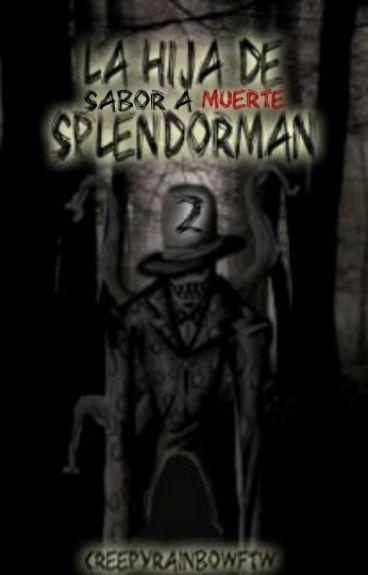 La Hija De Splendorman [Book#2] Sabor A Muerte/EDITANDO/