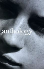 anthology [completed] by willola