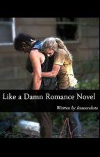 Like a Damn Romance Novel by Ieianerahsta