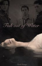 Fish out of Water (A Sequel to Flightless Bird, SPN FanFic) by NoahIvany
