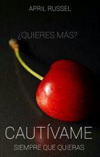 Cautivame Siempre Que Quieras{Actualiza lento} by AprilRussel123