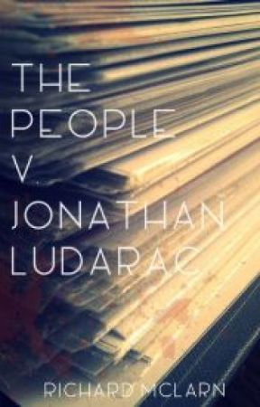 The People v. Jonathan Ludarac (Abridged) by RichardMcLarn