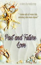 Past and Future Love (Love Because of Bored Revision) by nadyzzap