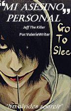 Mi asesino personal© #CreepyAwards2016  [Editando] by ValerieWriter