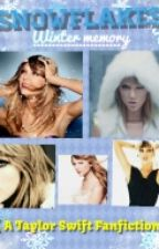 Snowflakes ( A Taylor Swift Fanfiction ) by darlingswift