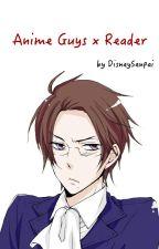 Anime Guys x Reader by DisneySenpai