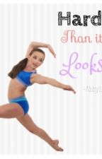 Harder Than It Looks [A Dance Moms Fan-Fiction] by AbbyLeeReads