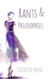 Rants And Philosophies by rhaesthetics