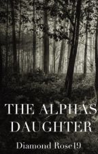 The Alphas daughter by Diamondrose19