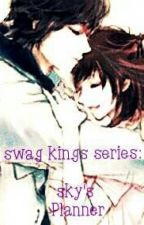 swag kings series: Sky's Planner by missfabulous