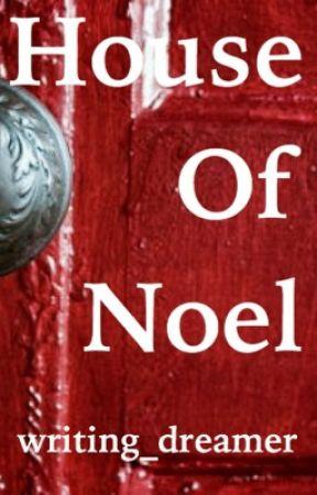 House of Noel by writing_dreamer