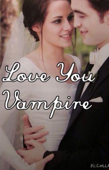 Love you vampire