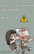 Cum sa supravietuim intr-un film horror! by LuLuAnca