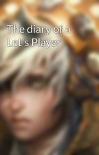 The diary of a Let's Player by _Crazy_Kitteh_