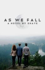 As We Fall by ghostclubs