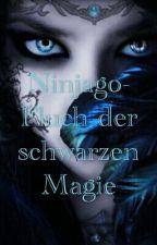 Ninjago- Fluch der dunklen Magie by NeverEndingSecret