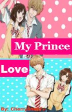 My Prince Love [EDITING] by _Cherryann07_