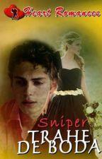 TRAHE DE BODA  Written by ; SNIPER by HeartRomances