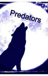 Predators by reagan_luv270