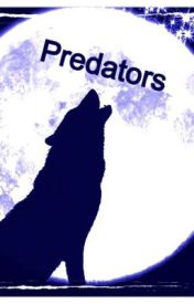 Predators by reagan_luv270