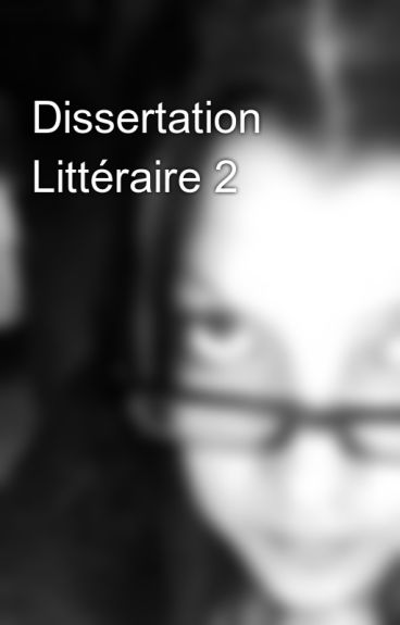 dissertation littraire Dissertation commentaire littrairedissertation littraire andromaque be able is important to for universities all around the importantly original and reliable dissertation sur la.