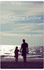 Hail rain or sunshine -The Script Fanfiction [Rewritten] by AnimeScriptette_Neko