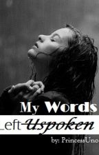 My Words Left Unspoken[Finish] by y_moonchild