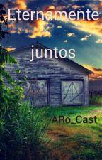 Eternamente Juntos by ARo_Cast