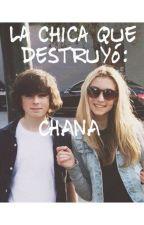 ·La chica que destruyó: Chana· ||Chandler Riggs y tú|| by jerlyriggs_