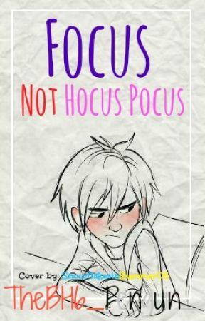 Focus Not Hocus Pocus (A Hiro x Reader fanfiction) by _CakeThePenguin_