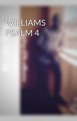 WILLIAMS PSALM 4