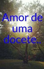 Amor de uma docete.. by Isaah_R3