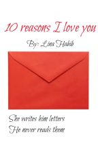 10 Reasons I love You by chocolateandbooks