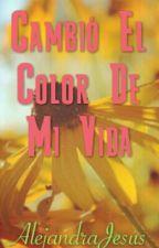 Cambio el color de mi vida by AleJesus