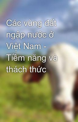 Các vùng đất ngập nước ở Việt Nam - Tiềm năng và thách thức