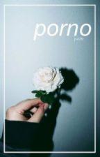 Porno by OhMonthOfMay