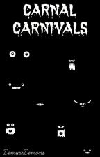 Carnal Carnivals by DemureDemons