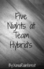 Five Nights at Team Hybrid's by XoniaRainforest