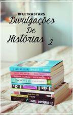 Divulgação de Histórias 2 [ENCERRADO] by rfultrastars