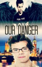 Our Danger. || Larry Stylinson. by Vxnesx