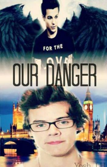 Our Danger. || Larry Stylinson.