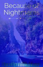 Because of Nightmares (Hook x reader) by OnceUponANightmar