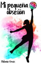 Mi pequeña obsesión. (LV2) ✅ by MelBookLife