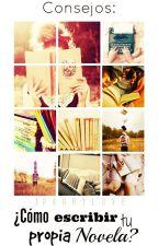 Consejos: Como escribir tu propia novela by wheredouwantsit